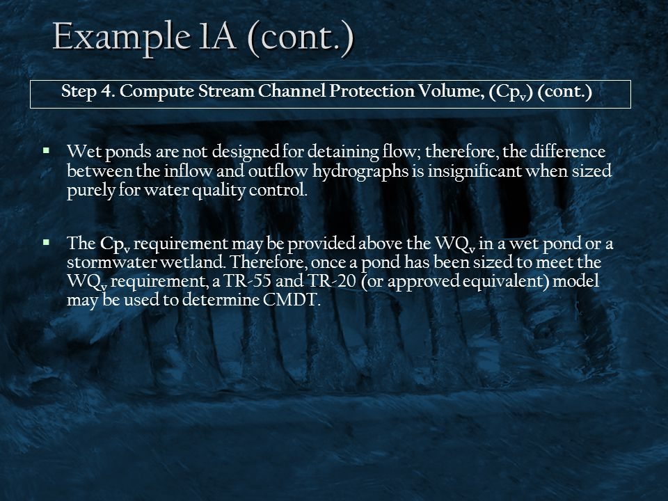 Example 1A (cont.) Step 4. Compute Stream Channel Protection Volume, (Cpv) (cont.)