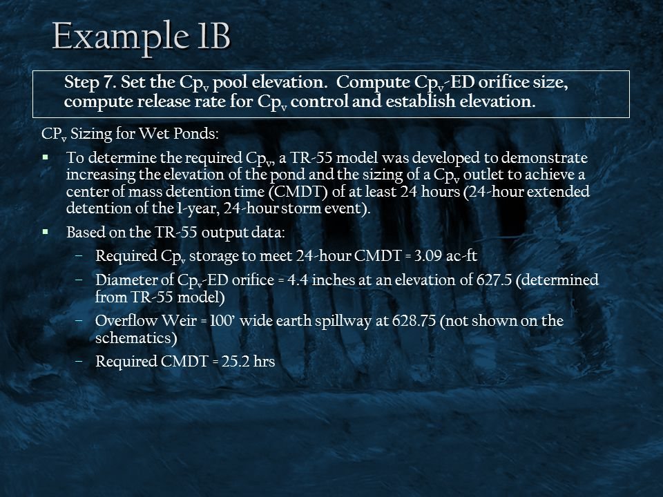 Example 1B Step 7. Set the Cpv pool elevation. Compute Cpv-ED orifice size, compute release rate for Cpv control and establish elevation.