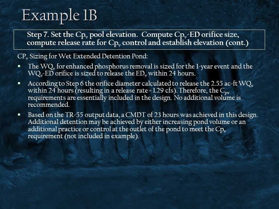 Example 1B Step 7. Set the Cpv pool elevation. Compute Cpv-ED orifice size, compute release rate for Cpv control and establish elevation (cont.)