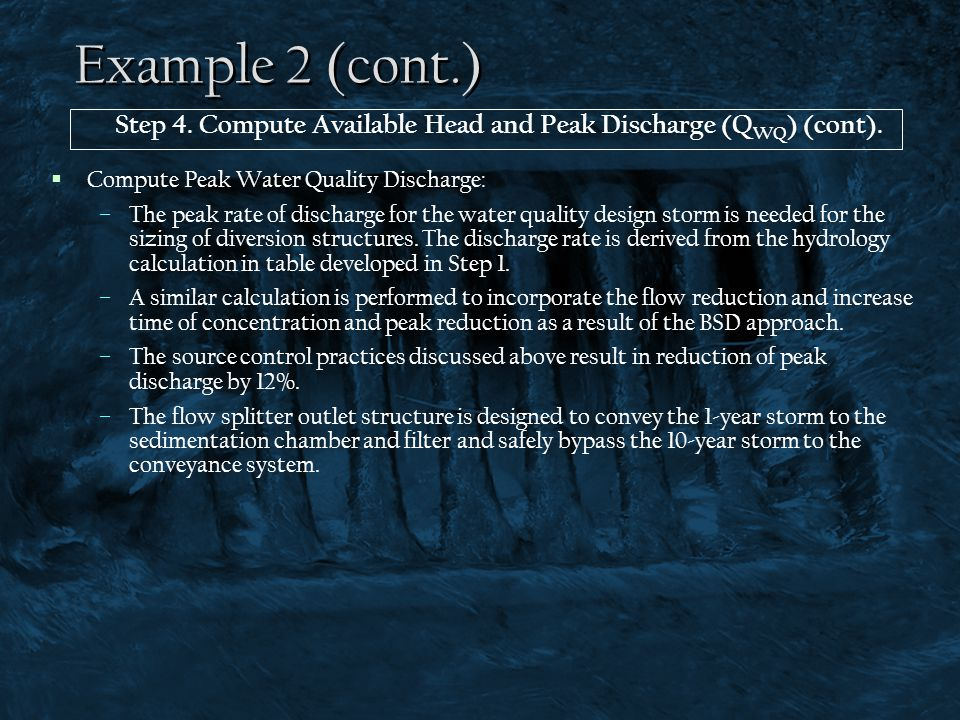 Example 2 (cont.) Step 4. Compute Available Head and Peak Discharge (QWQ) (cont). Compute Peak Water Quality Discharge: