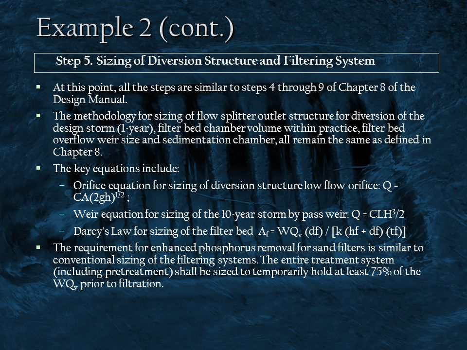 Example 2 (cont.) Step 5. Sizing of Diversion Structure and Filtering System.