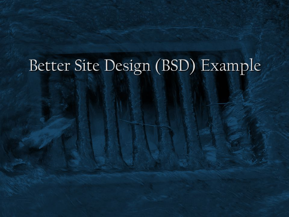 Better Site Design (BSD) Example