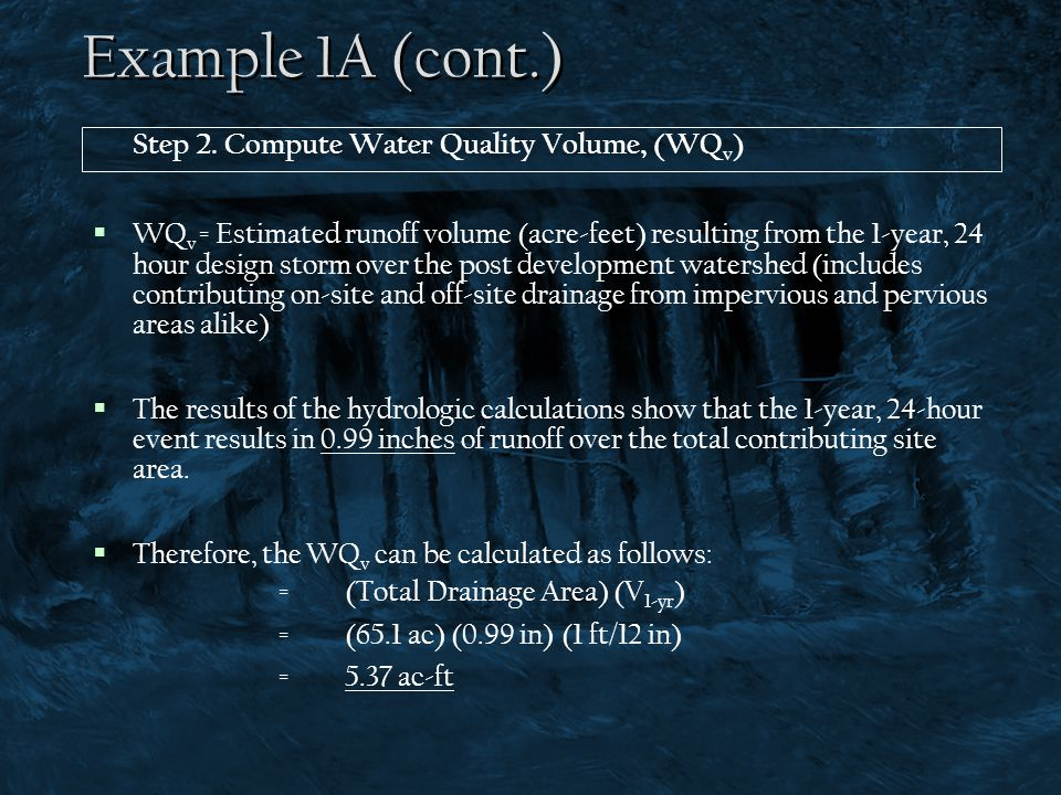 Example 1A (cont.) Step 2. Compute Water Quality Volume, (WQv)