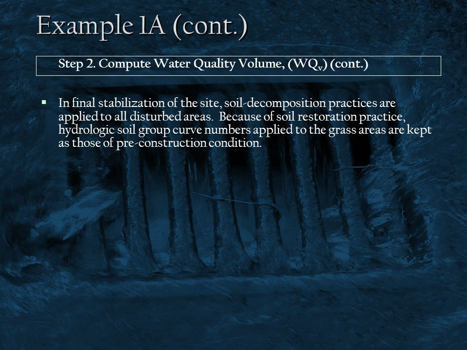 Example 1A (cont.) Step 2. Compute Water Quality Volume, (WQv) (cont.)