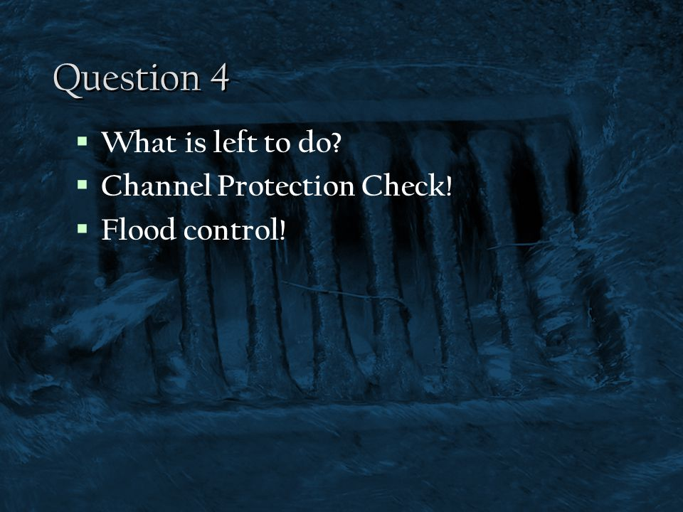 Question 4 What is left to do Channel Protection Check!