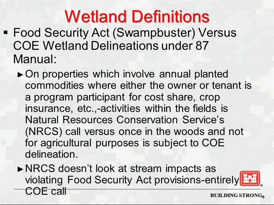 Wetland Definitions Food Security Act (Swampbuster) Versus COE Wetland Delineations under 87 Manual: