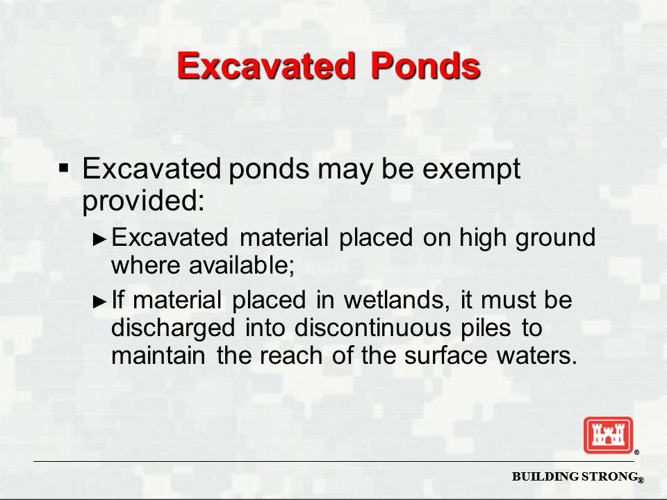 Excavated Ponds Excavated ponds may be exempt provided: