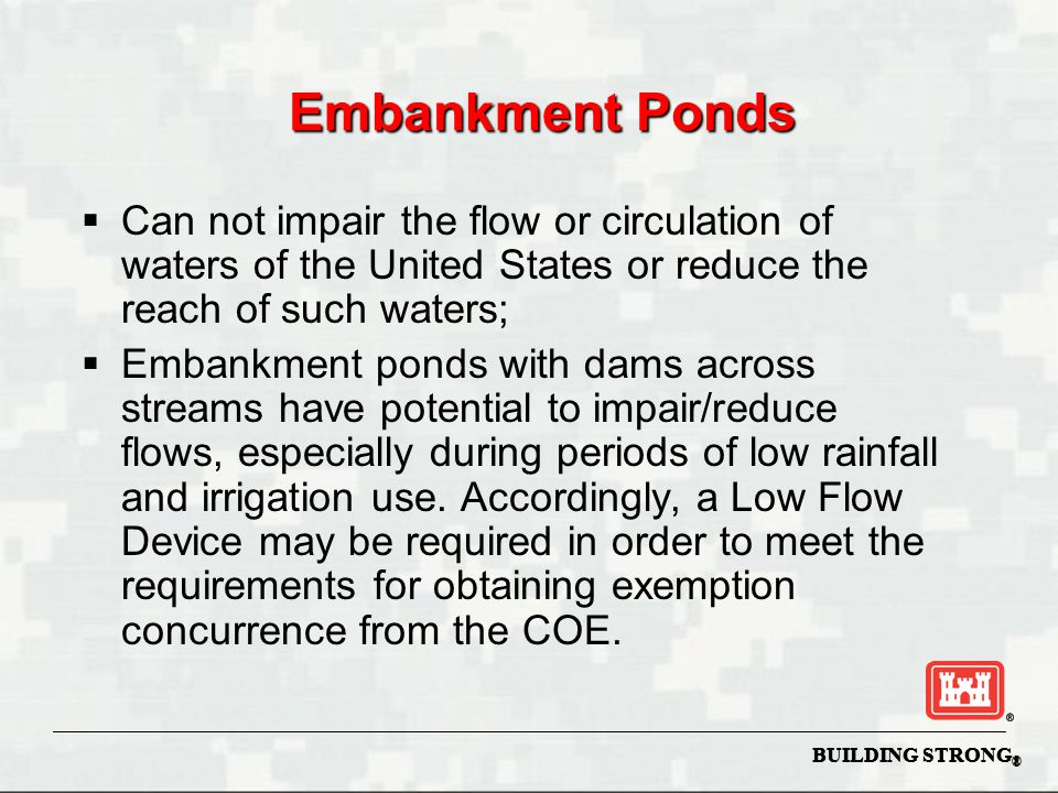 Embankment Ponds Can not impair the flow or circulation of waters of the United States or reduce the reach of such waters;