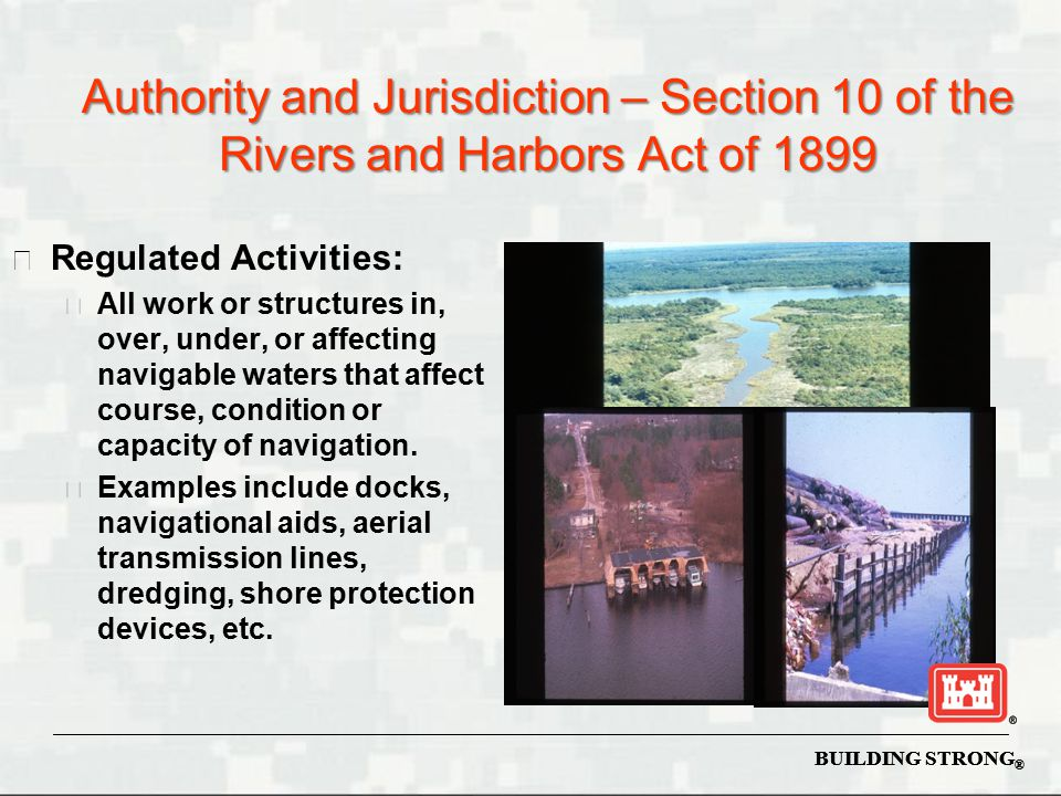 Authority and Jurisdiction – Section 10 of the Rivers and Harbors Act of 1899
