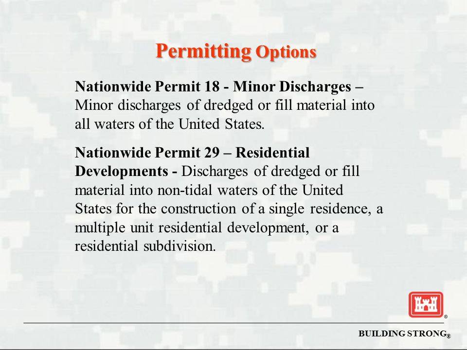 Permitting Options Nationwide Permit 18 - Minor Discharges – Minor discharges of dredged or fill material into all waters of the United States.