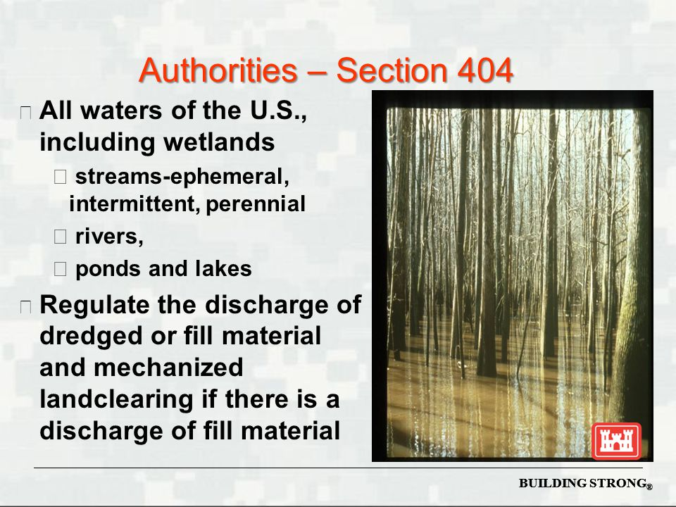 Authorities – Section 404 All waters of the U.S., including wetlands