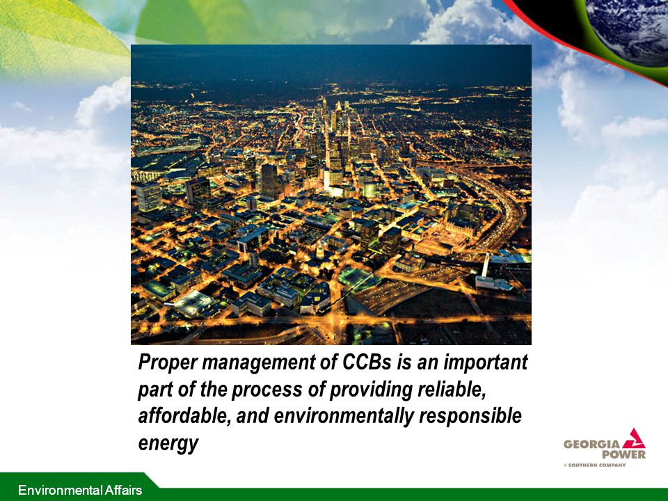 Proper management of CCBs is an important part of the process of providing reliable, affordable, and environmentally responsible energy