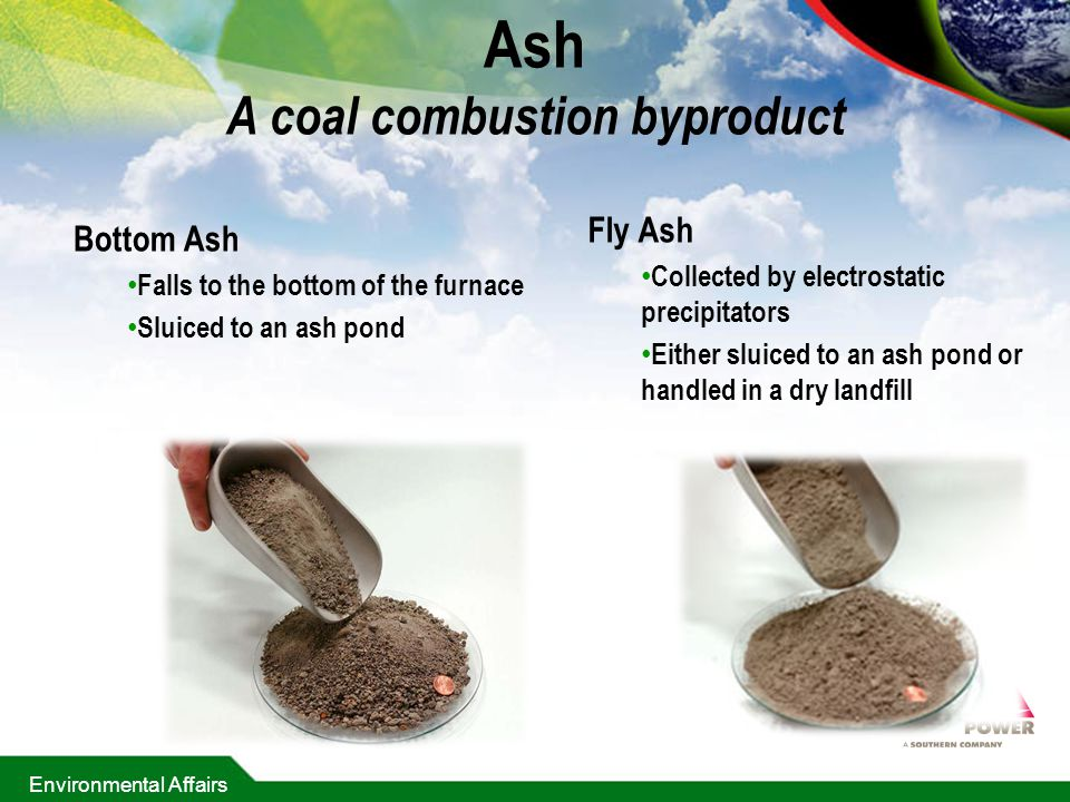 Ash A coal combustion byproduct