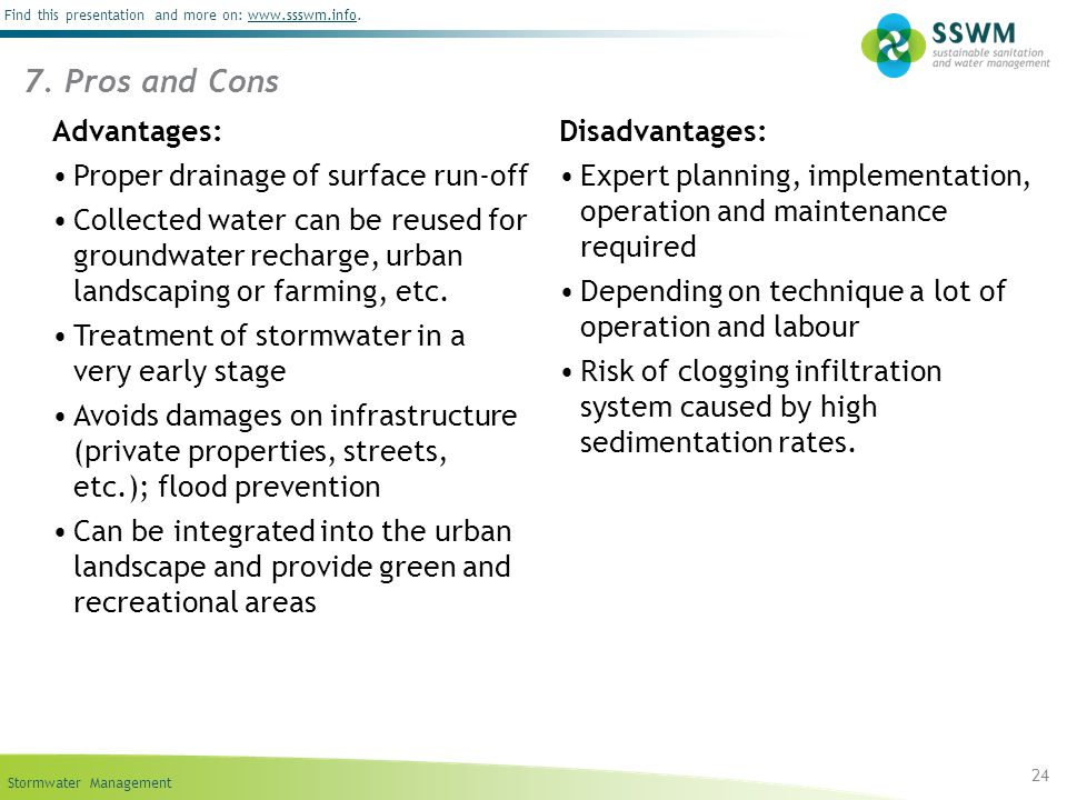 7. Pros and Cons Advantages: Proper drainage of surface run-off