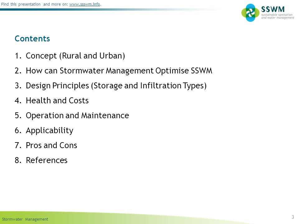 Contents Concept (Rural and Urban) How can Stormwater Management Optimise SSWM. Design Principles (Storage and Infiltration Types)