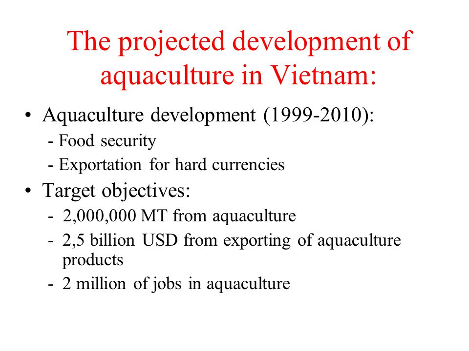 The projected development of aquaculture in Vietnam: