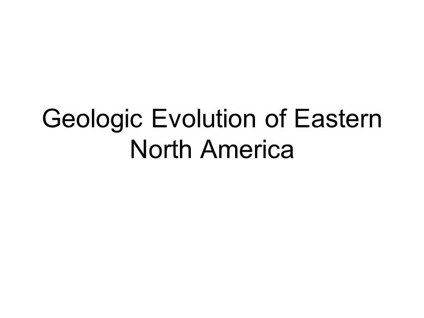 Geologic Evolution of Eastern North America