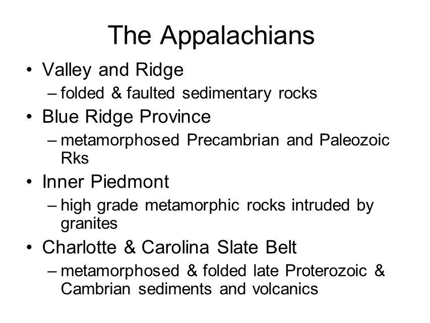 The Appalachians Valley and Ridge Blue Ridge Province Inner Piedmont