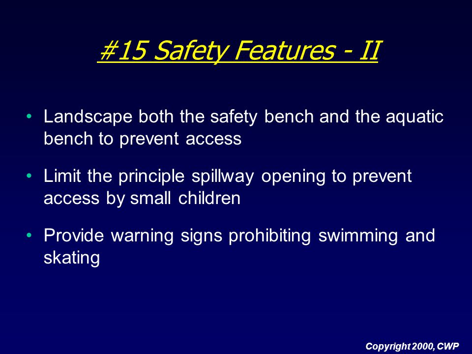 #15 Safety Features - II Landscape both the safety bench and the aquatic bench to prevent access.