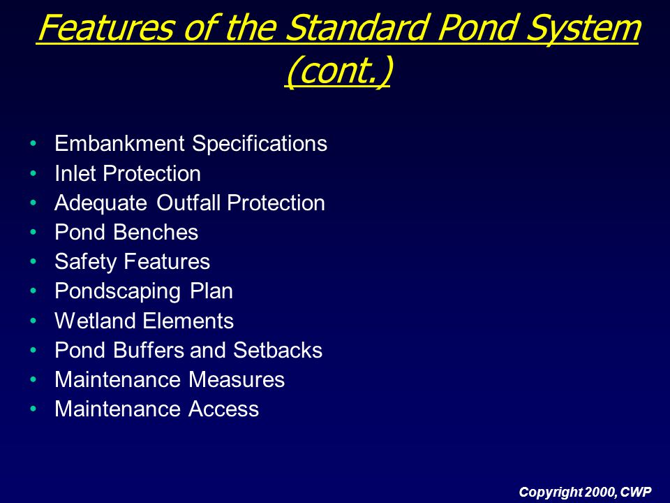 Features of the Standard Pond System (cont.)