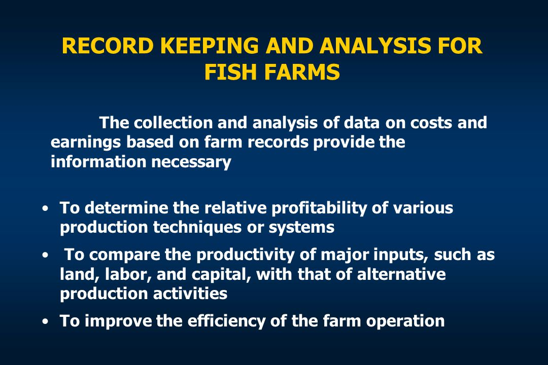 RECORD KEEPING AND ANALYSIS FOR FISH FARMS