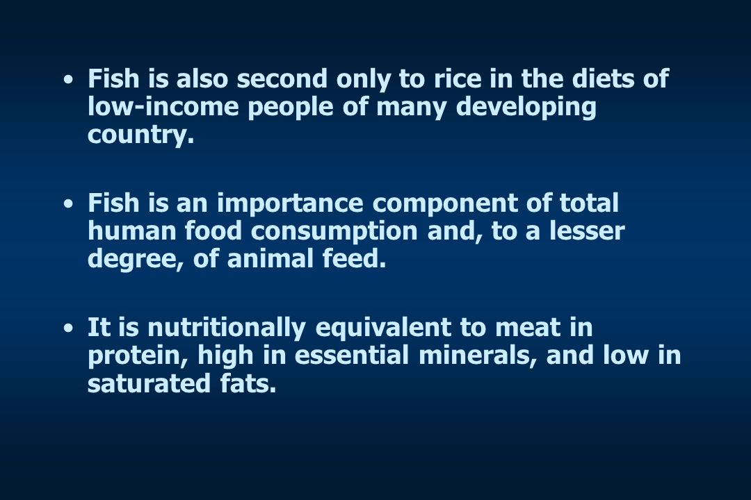 Fish is also second only to rice in the diets of low-income people of many developing country.