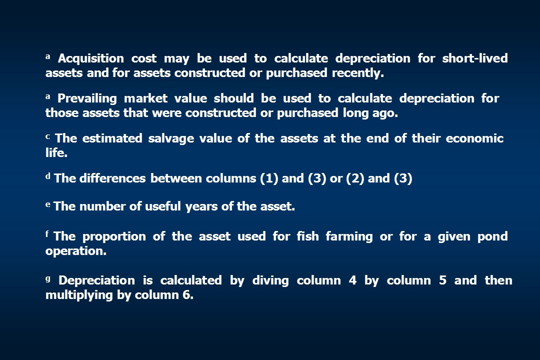 a Acquisition cost may be used to calculate depreciation for short-lived assets and for assets constructed or purchased recently.
