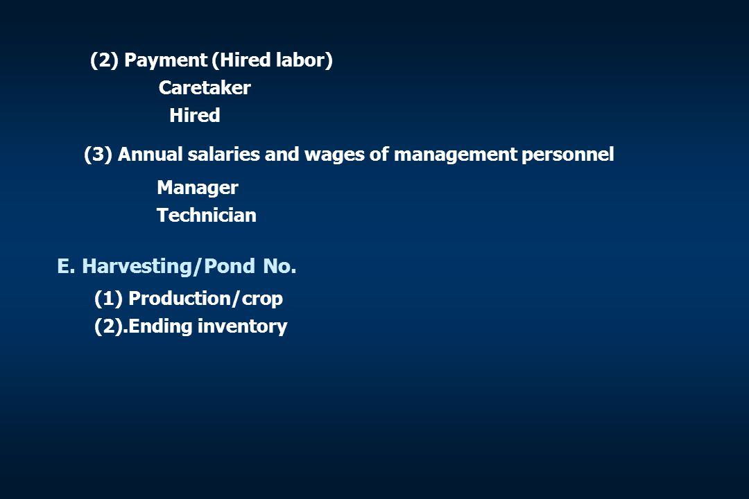 E. Harvesting/Pond No. (2) Payment (Hired labor) Caretaker Hired