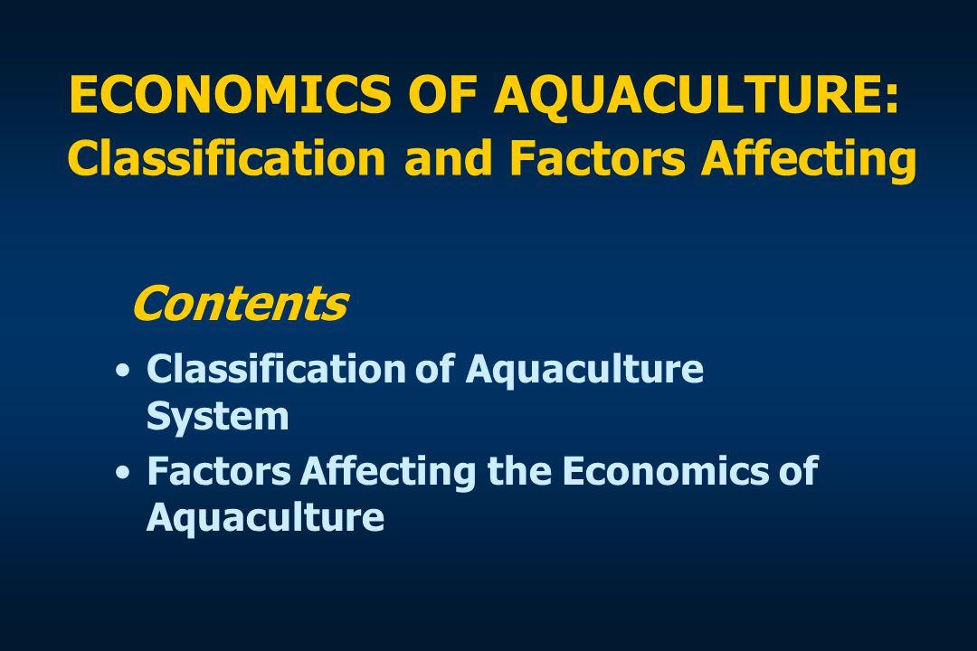 ECONOMICS OF AQUACULTURE: Classification and Factors Affecting