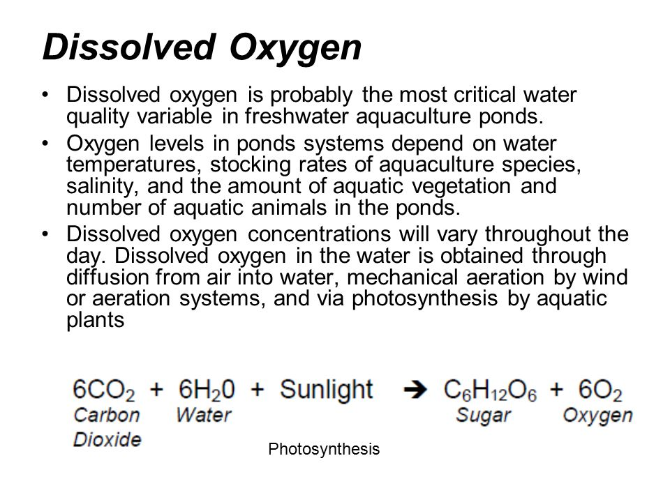Dissolved Oxygen Dissolved oxygen is probably the most critical water quality variable in freshwater aquaculture ponds.