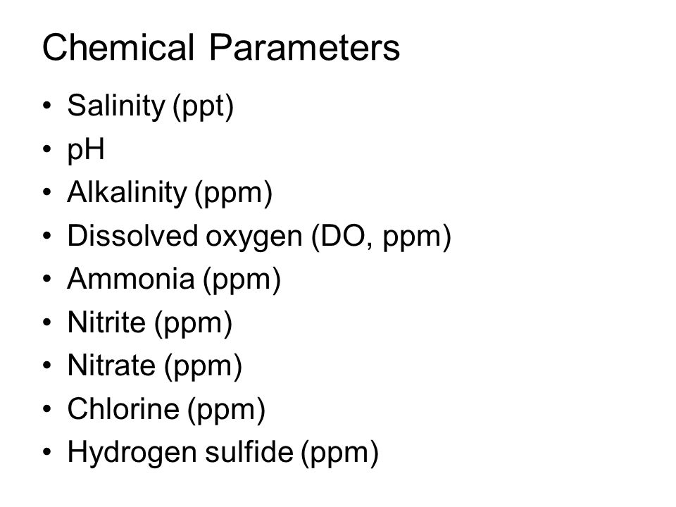 Chemical Parameters Salinity (ppt) pH Alkalinity (ppm)