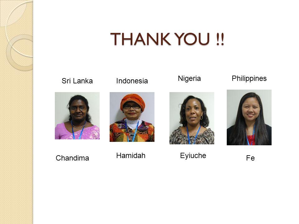 THANK YOU !! Nigeria Philippines Sri Lanka Indonesia Hamidah Eyiuche