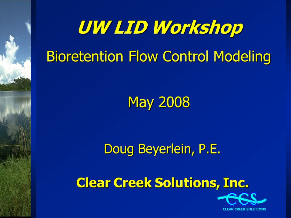 UW LID Workshop Bioretention Flow Control Modeling May 2008
