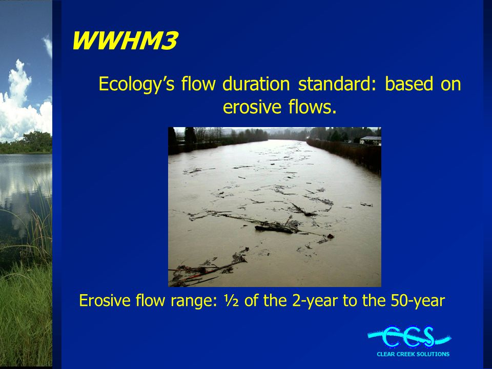 Ecology's flow duration standard: based on erosive flows.