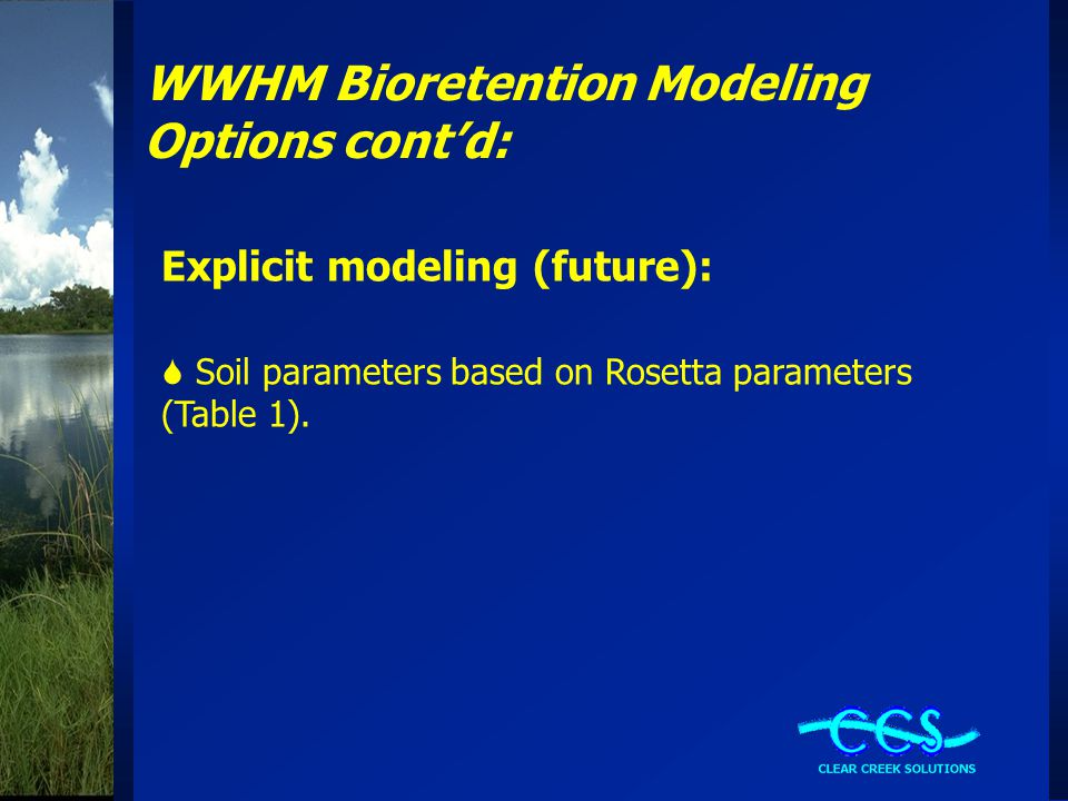 WWHM Bioretention Modeling Options cont'd: