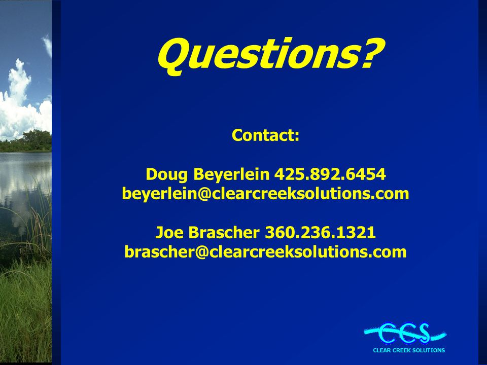 Questions. Contact: Doug Beyerlein 425. 892