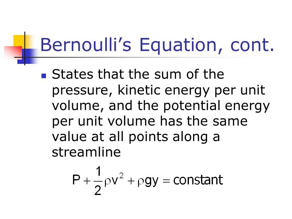 Bernoulli's Equation, cont.