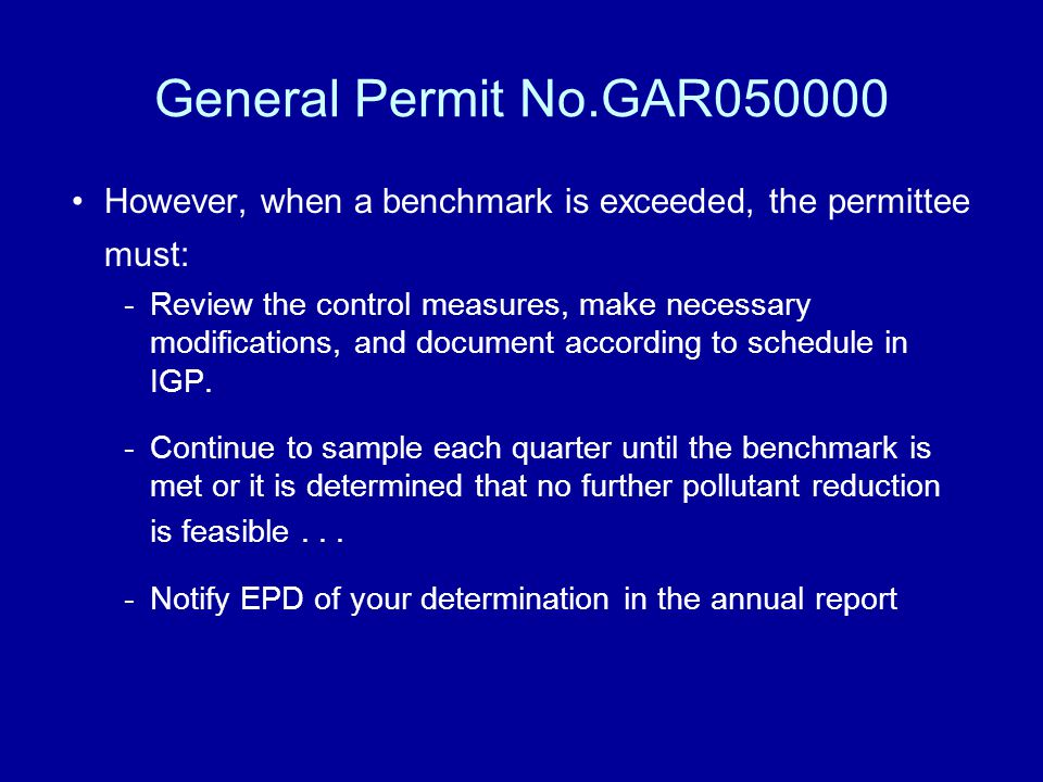 General Permit No.GAR050000 However, when a benchmark is exceeded, the permittee must: