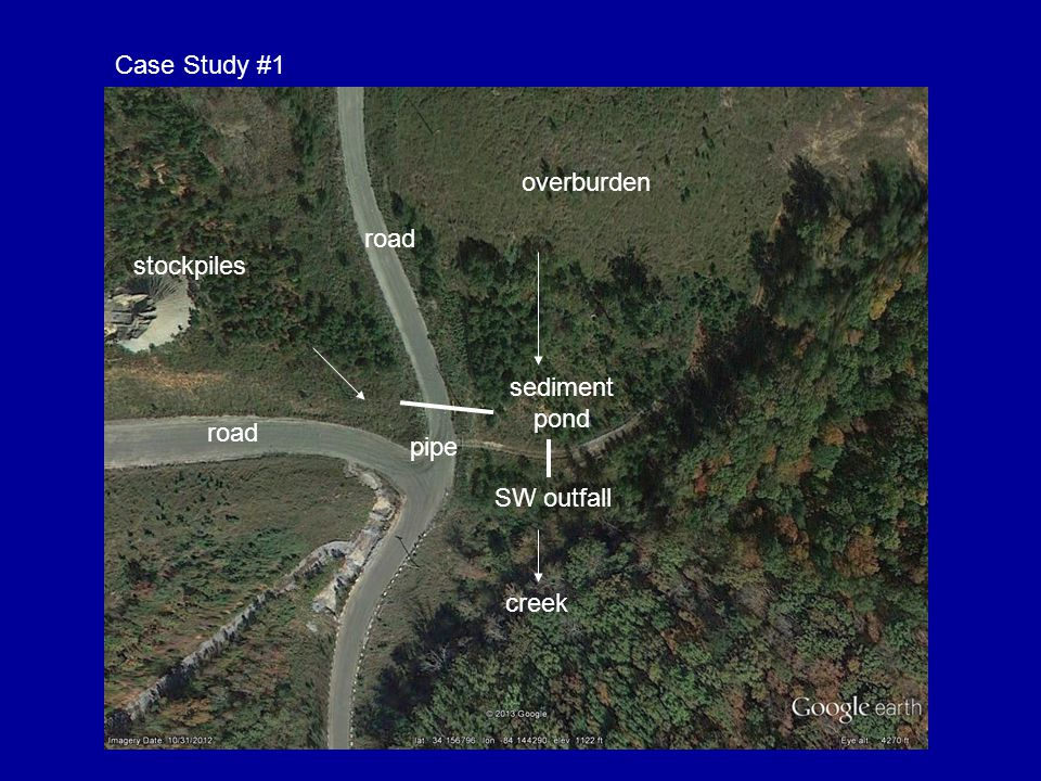 Case Study #1 stockpiles road overburden sediment pond SW outfall pipe creek