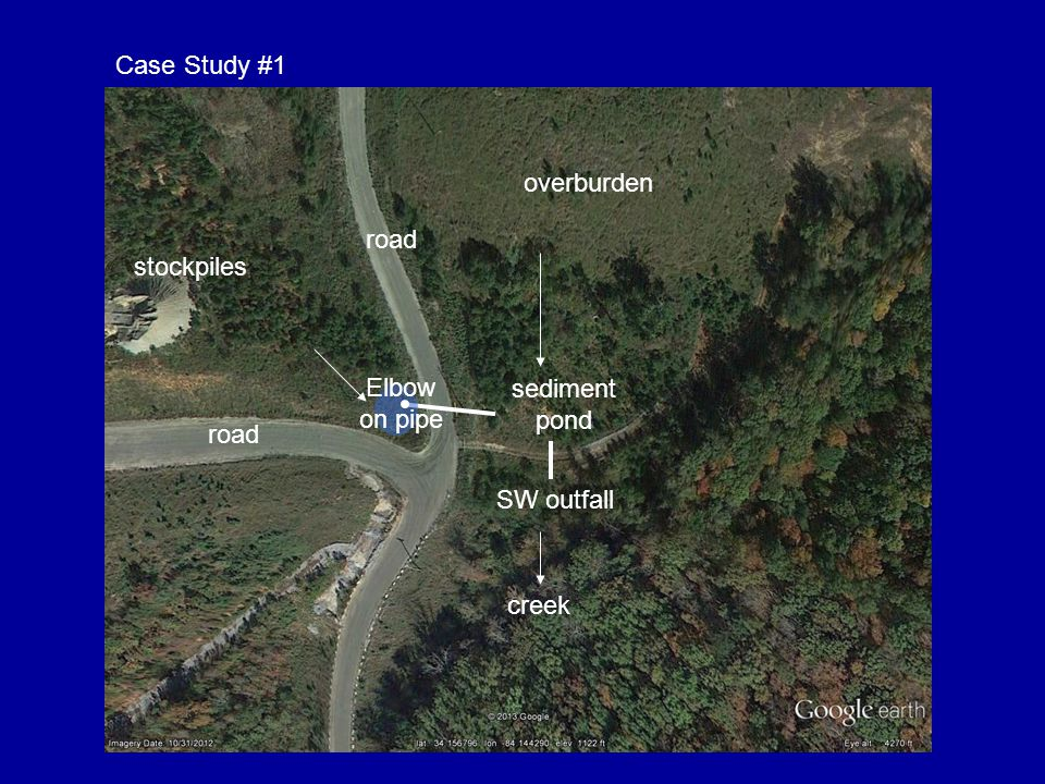 Case Study #1 stockpiles road overburden sediment pond SW outfall Elbow on pipe creek