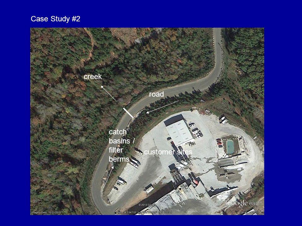 Case Study #2 creek road catch basins / filter berms customer sites creek