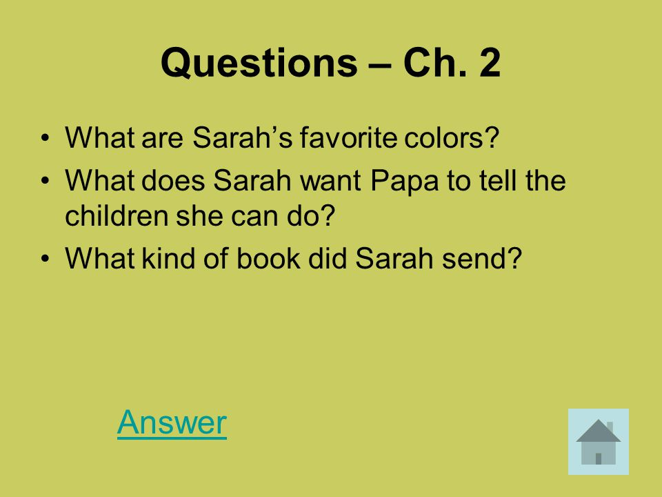 Questions – Ch. 2 Answer What are Sarah's favorite colors