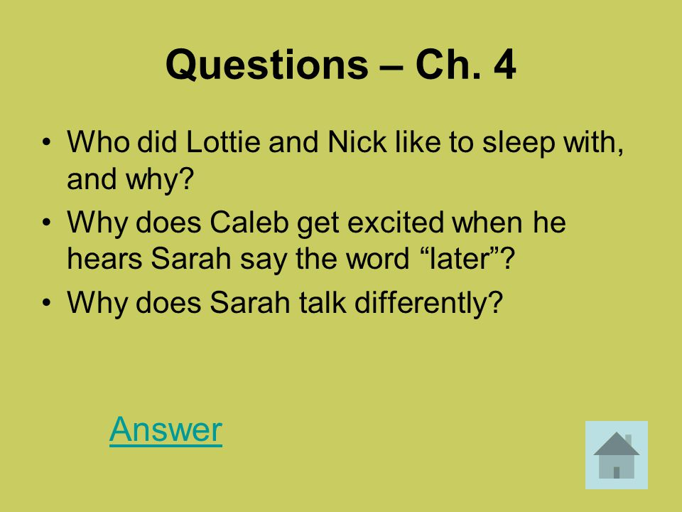 Questions – Ch. 4 Who did Lottie and Nick like to sleep with, and why Why does Caleb get excited when he hears Sarah say the word later
