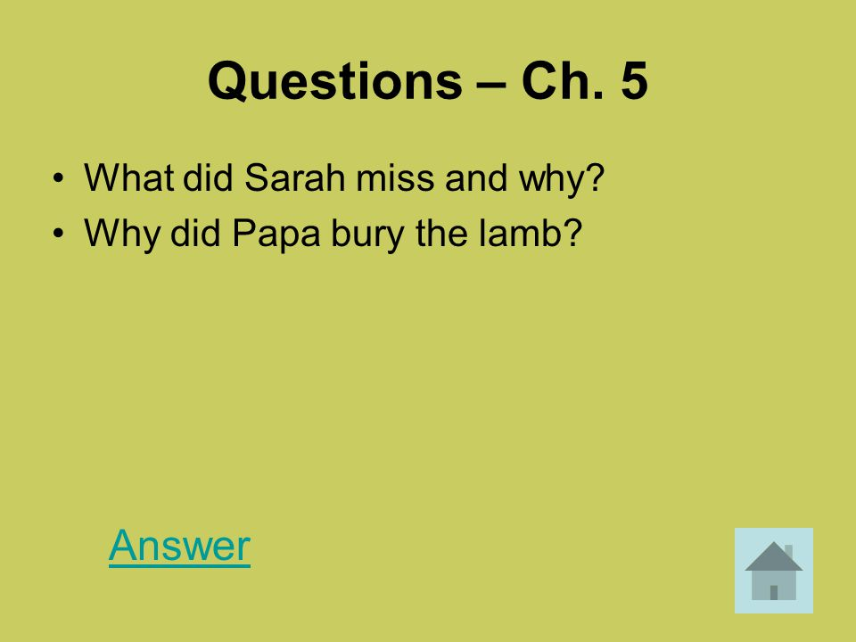 Questions – Ch. 5 Answer What did Sarah miss and why