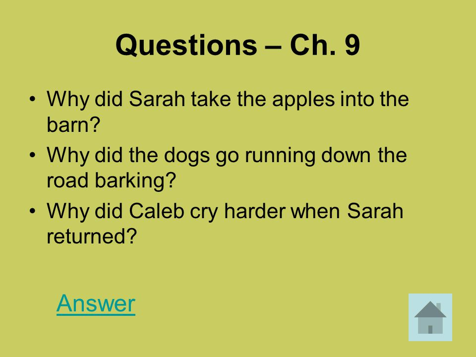 Questions – Ch. 9 Answer Why did Sarah take the apples into the barn