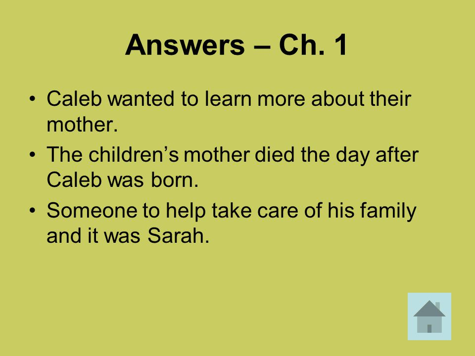 Answers – Ch. 1 Caleb wanted to learn more about their mother.