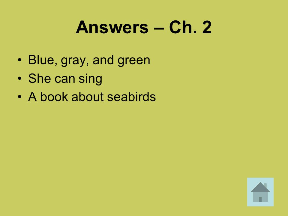 Answers – Ch. 2 Blue, gray, and green She can sing