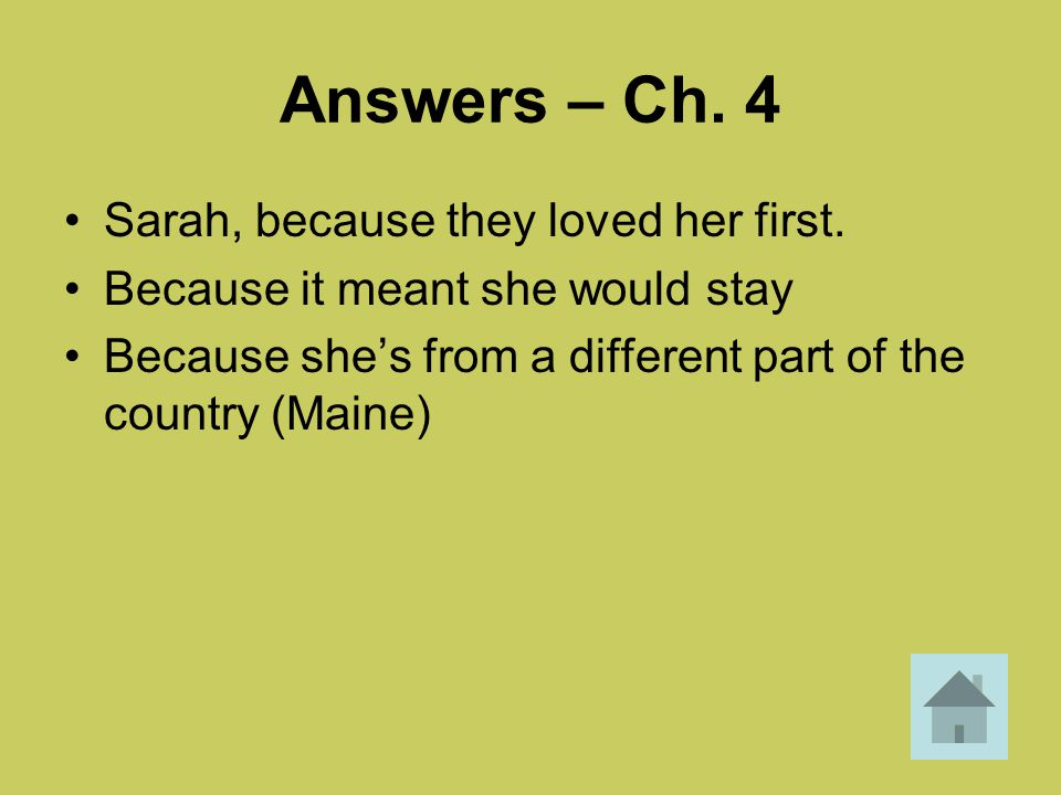 Answers – Ch. 4 Sarah, because they loved her first.
