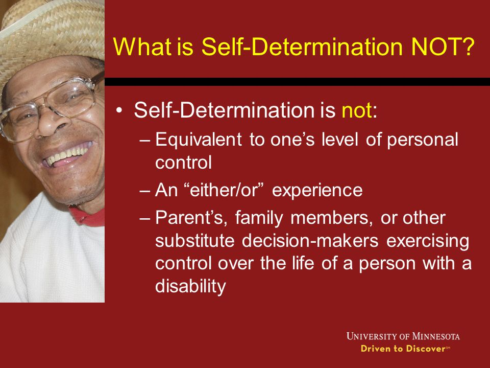 What is Self-Determination NOT