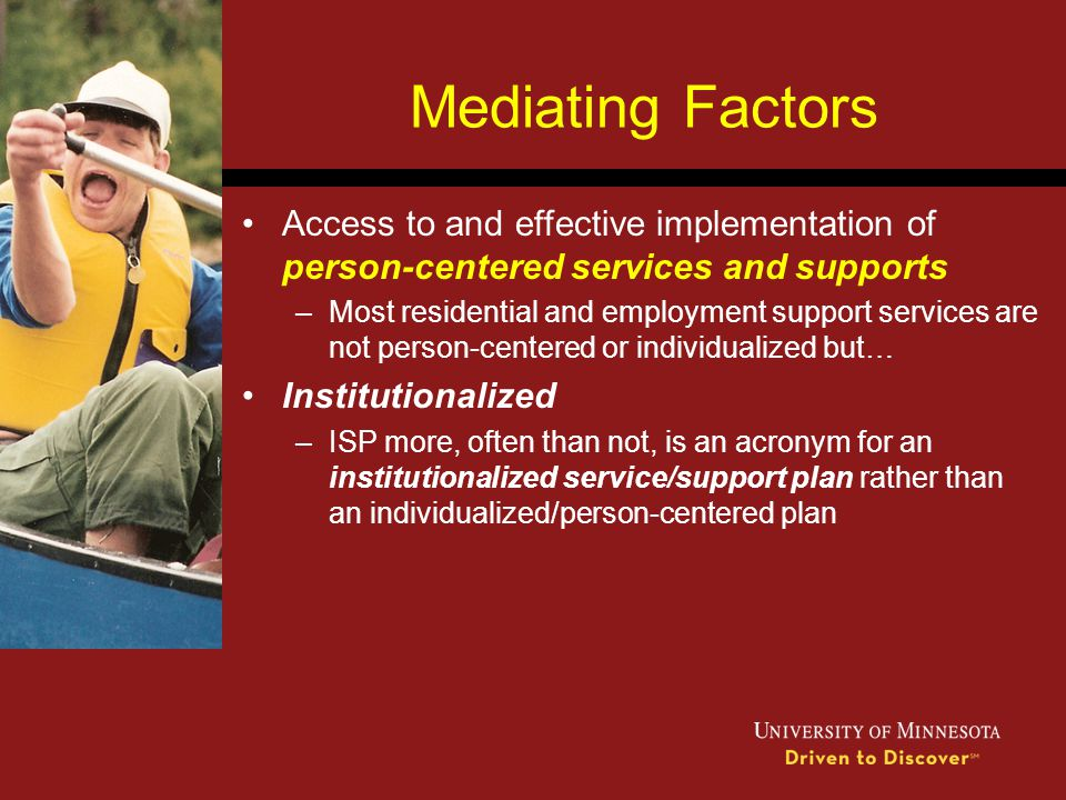 Mediating Factors Access to and effective implementation of person-centered services and supports.